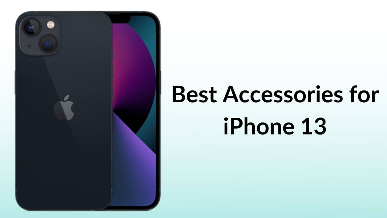 Best iPhone 13 Cases and Accessories
